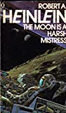 THE MOON IS A HARSH MISTRESS (0450045137) by ROBERT A HEINLEIN