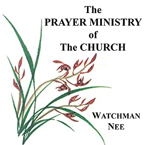 The Prayer Ministry of the Church Audiobook