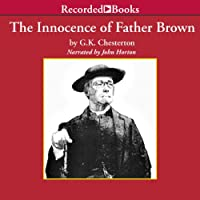 The Innocence of Father Brown (       UNABRIDGED) by G.K. Chesterton Narrated by John Horton