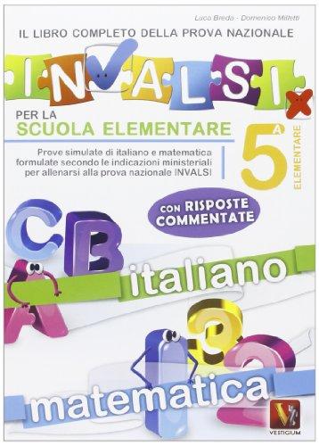 Il libro completo per la prova nazionale INVALSI per la 5 elementare PDF