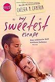 My Sweetest Escape - Die schönste Zeit meines Lebens Chelsea M. Cameron