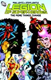 img - for Legion of Super-Heroes: The More Things Change book / textbook / text book