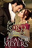 img - for Regency Romance: To Love A Lord of London (A Wardington Park Book) (Raptures of Royalty: Historical Romance) book / textbook / text book