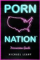 Porn Nation Discussion Guide: Conquering America's #1 Addiction