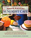 Mollie Katzens Sunlight Cafe: Breakfast Served All Day (Mollie Katzens Classic Cooking)