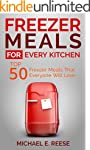 Freezer Meals for Every Kitchen: Top...