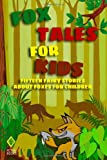Fox Tales for Kids: Fifteen Fairy Stories About Foxes for Children (1469963299) by Walker, Abbie Phillips