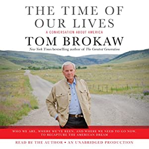 The Time of Our Lives | [Tom Brokaw]