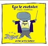 """Afficher """"Ego le cachalot et les p'tits bulots"""""""