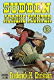img - for Sudden - Apache Fighter (A Sudden Western) book / textbook / text book