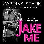 Jake Me: Jaked, Book 2 | Sabrina Stark
