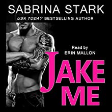 Jake Me: Jaked, Book 2 (       UNABRIDGED) by Sabrina Stark Narrated by Erin Mallon