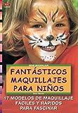 Fantasticos Maquillajes Para Ninos (Spanish Edition)