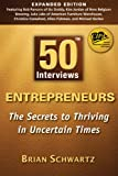 img - for 50 Interviews : Entrepreneurs - The Secrets to Thriving in Uncertain Times book / textbook / text book