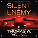 Silent Enemy Audiobook by Thomas W. Young Narrated by Scott Brick