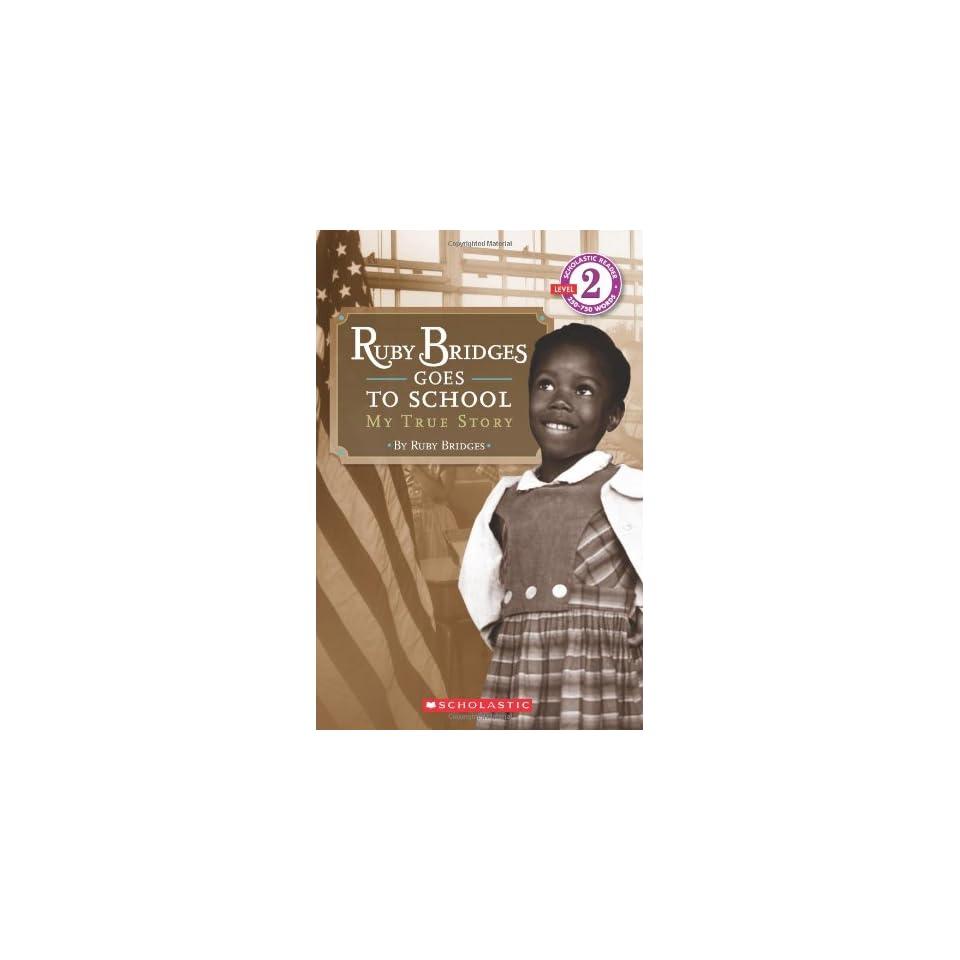 Scholastic Reader Level 2 Ruby Bridges Goes to School My True Story