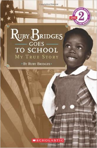 Ruby Bridges Goes to School: My True Story (Scholastic Reader, Level 2) written by Ruby Bridges