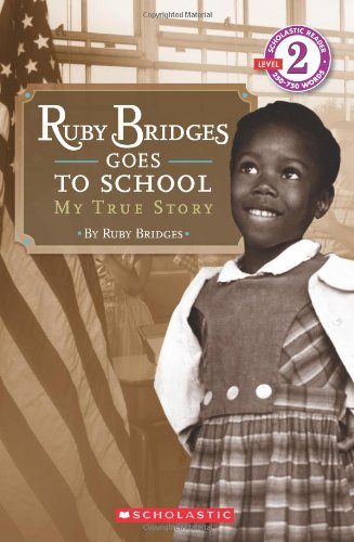 Ruby Bridges Goes to School: My True Story (Scholastic Readers)