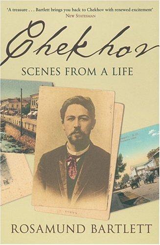 Chekhov: Scenes from a Life, ROSAMUND BARTLETT