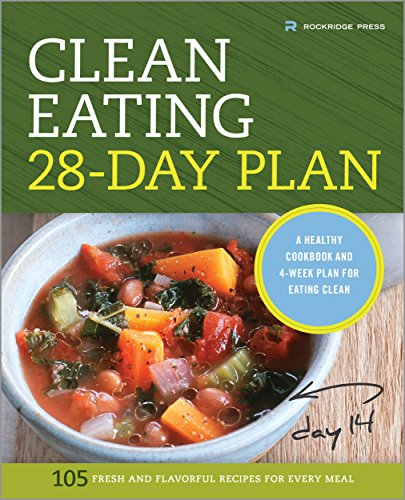 The Clean Eating 28-Day Plan: A Healthy Cookbook and 4-Week Plan for Eating Clean by Rockridge Press