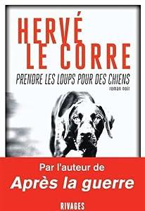vignette de 'Prendre les loups pour des chiens (Hervé Le Corre)'