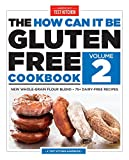 The How Can It Be Gluten-Free Cookbook Volume 2
