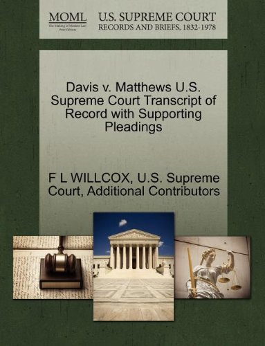 Davis v. Matthews U.S. Supreme Court Transcript of Record with Supporting Pleadings