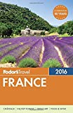 Fodor s France 2016 (Full-color Travel Guide)