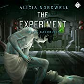 The Experiment | [Alicia Nordwell]