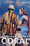 A Woman Named Coral by Huxley, Jane (2014) Hardcover