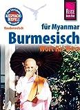 Reise Know-How Sprachführer Burmesisch für Myanmar - Wort für Wort: Kauderwelsch-Band 63