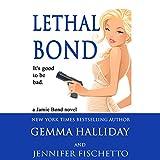 Lethal Bond: Jamie Bond, Book 3