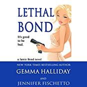 Lethal Bond: Jamie Bond, Book 3 | Gemma Halliday, Jennifer Fischetto