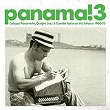 Panama! 3: Calypso Panameno, Guajira Jazz & Cumbia Tipica On The Isthmus 1960-75