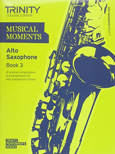 Musical Moments Alto Saxophone (Trinity Performers Series)