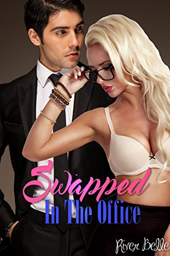 Swapped In The Office: Seducing My Boss In The Office - An Erotic Taboo Forbidden Gender Swap Tale (English Edition)