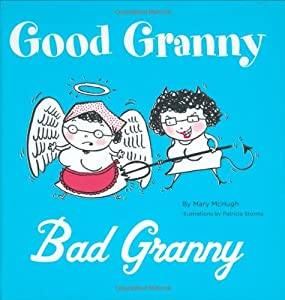 Good Granny/Bad Granny from Chronicle Books