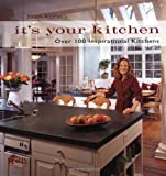Joan Kohn's It's Your Kitchen: Over 100 Inspirational Kitchens - 0821228005