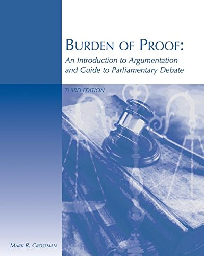 Burden of Proof: An Introduction to Argumentation and Guide to Parliamentary Debate PDF