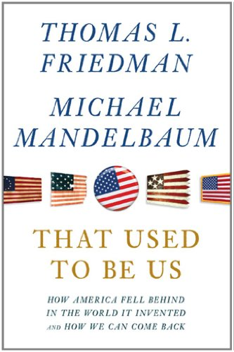 politics in america: That Used to Be Us: How America Fell Behind in the World It Invented and How We Can Come Back