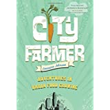 City Farmer: Adventures in Urban Food Growingby Lorraine Johnson