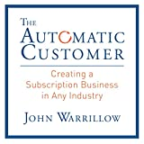 img - for The Automatic Customer: Creating a Subscription Business in Any Industry book / textbook / text book
