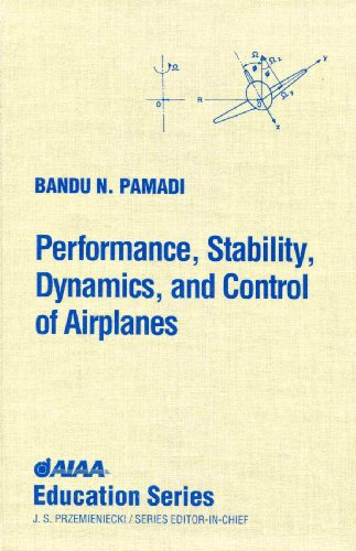 Performance, Stability, Dynamics, and Control of Airplanes (Aiaa Education Series)