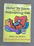 How to Live with a Calculating Cat (0450001997) by Baker, Stephen