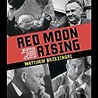 Red Moon Rising: Sputnik and the Hidden Rivals That Ignited the Space Age Hörbuch von Matthew Brzezinski Gesprochen von: Charles Stransky