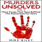 img - for Murders Unsolved, Volume 2: More Cases That Have Baffled the Authorities for Years: Murder, Scandals, and Mayhem, Book 7 book / textbook / text book