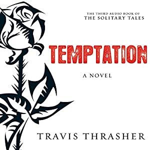 Temptation: The Solitary Tales, Book 3 | [Travis Thrasher]