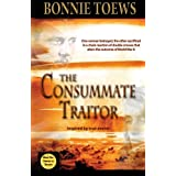 The Consummate Traitorby Bonnie Toews