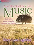 And This Shall Be for Music - Medium-low Voice: Distinctive Vocal Solos for Contest and Recital (Educational Vocal, Medium-low Voice, Piano, Accompaniment CD)