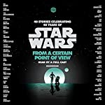 From a Certain Point of View (Star Wars) | Renée Ahdieh,Meg Cabot,John Jackson Miller,Nnedi Okorafor,Sabaa Tahir